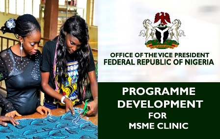 Programme development for MSME Clinic, on behalf of the office of the vice president, Federal Republic of Nigeria.